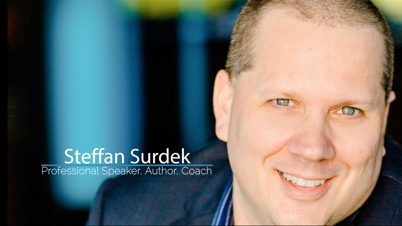 Introducing Steffan Surdek - Professional Speaker, Author, Coach